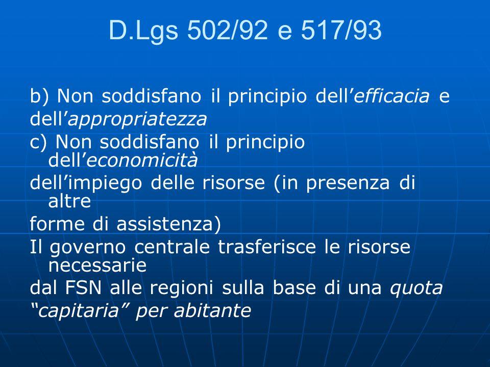 D.Lgs 502/92 e 517/93 b) Non soddisfano il principio dell'efficacia e