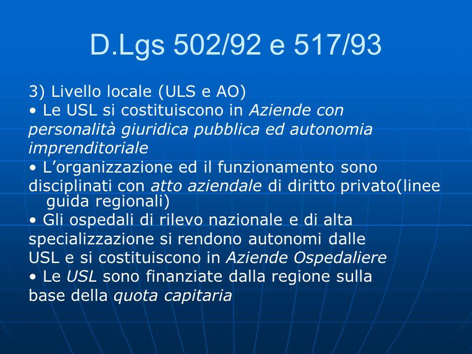 D.Lgs 502/92 e 517/93 3) Livello locale (ULS e AO)