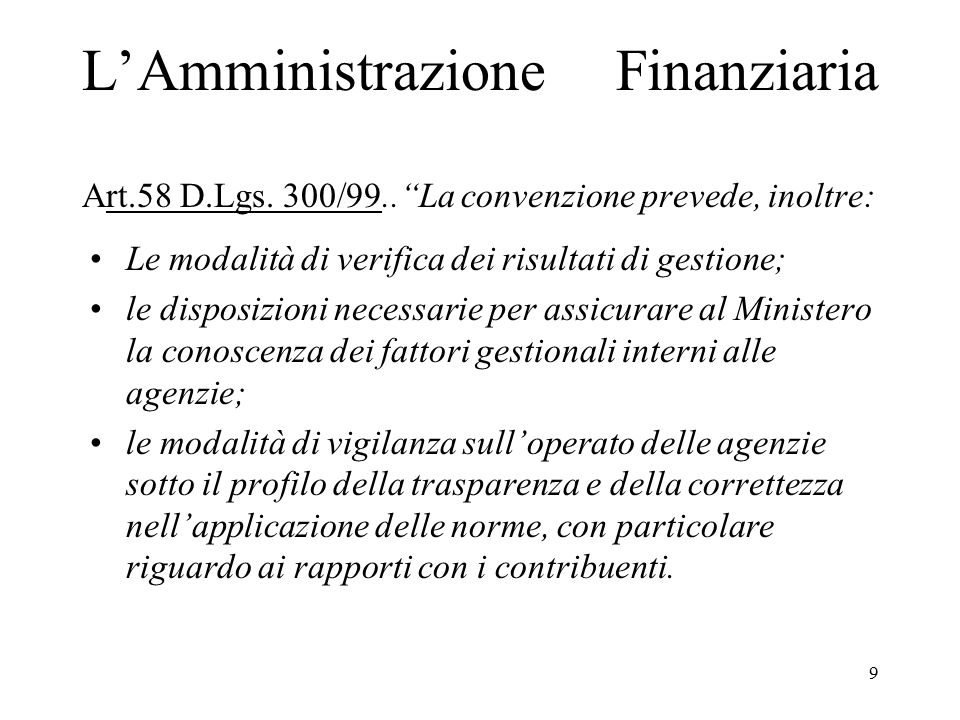 L'Amministrazione Finanziaria Art. 58 D. Lgs. 300/99