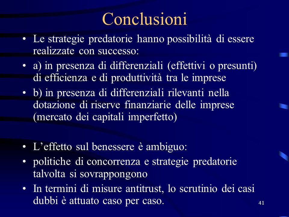Conclusioni Le strategie predatorie hanno possibilità di essere realizzate con successo: