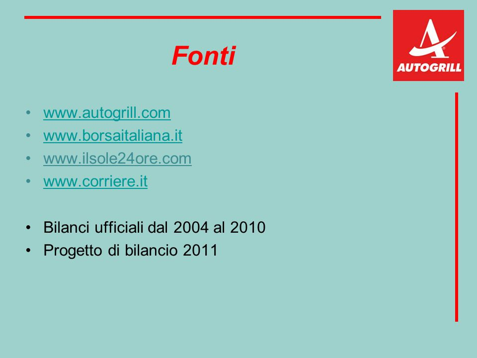 Fonti www.autogrill.com www.borsaitaliana.it www.ilsole24ore.com