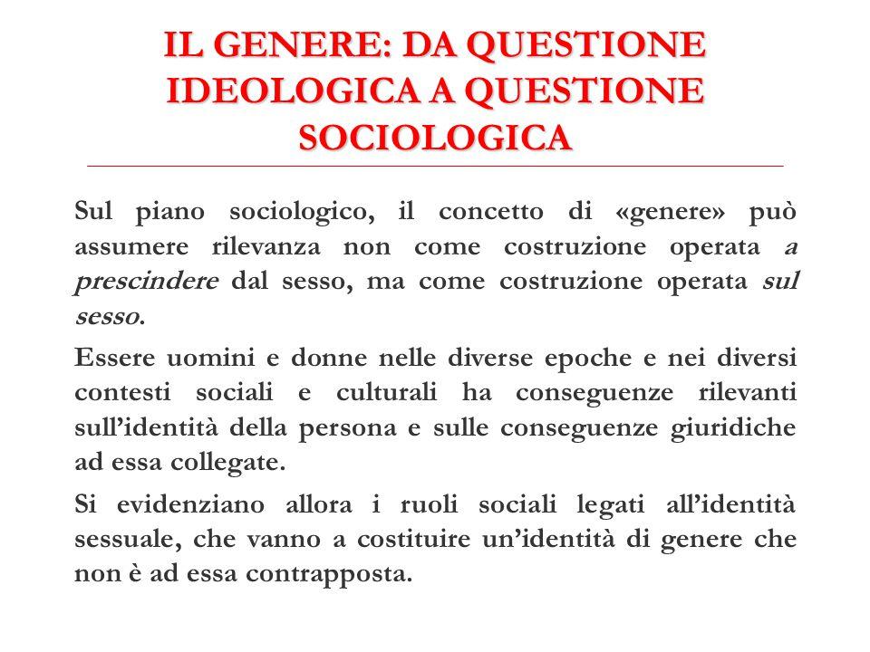 IL GENERE: DA QUESTIONE IDEOLOGICA A QUESTIONE SOCIOLOGICA