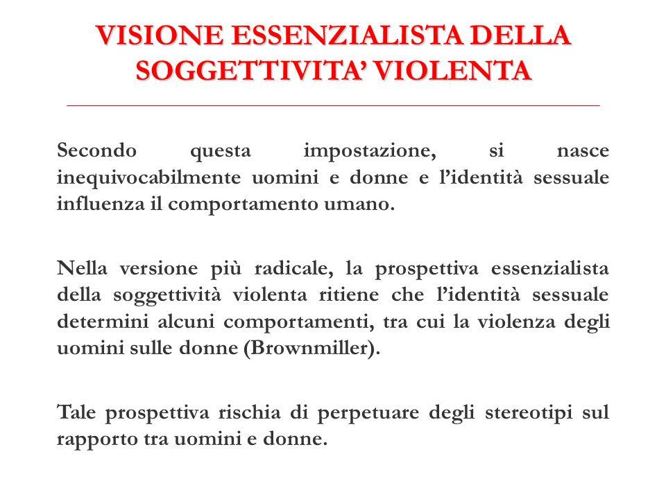 VISIONE ESSENZIALISTA DELLA SOGGETTIVITA' VIOLENTA