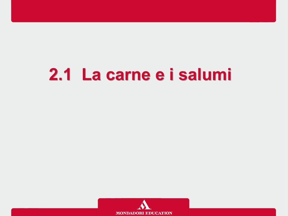 2.1 La carne e i salumi