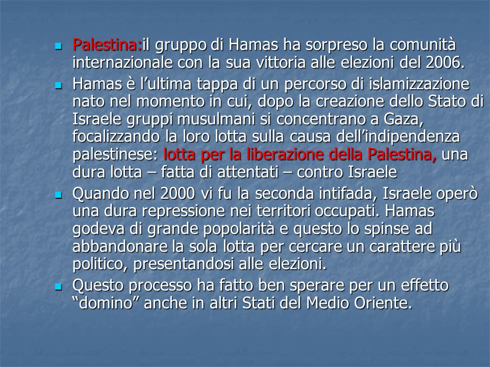 Palestina:il gruppo di Hamas ha sorpreso la comunità internazionale con la sua vittoria alle elezioni del 2006.