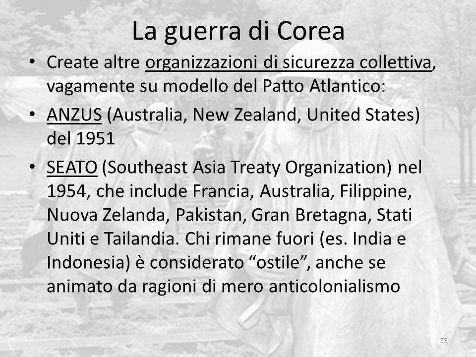 La guerra di Corea Create altre organizzazioni di sicurezza collettiva, vagamente su modello del Patto Atlantico:
