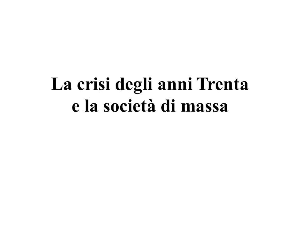 La crisi degli anni Trenta e la società di massa