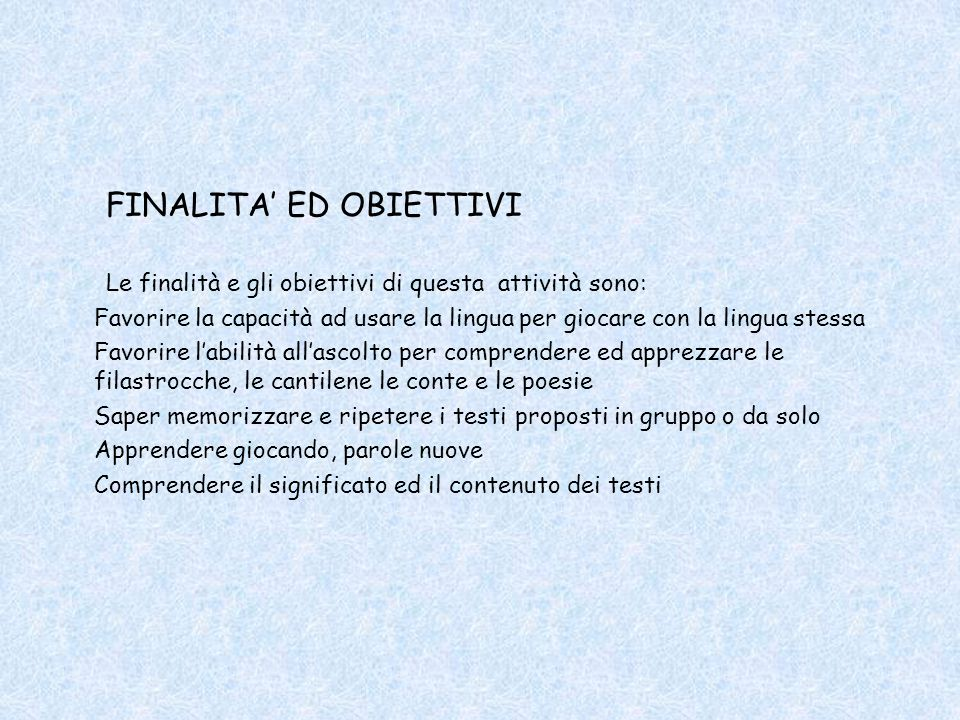 FINALITA' ED OBIETTIVI
