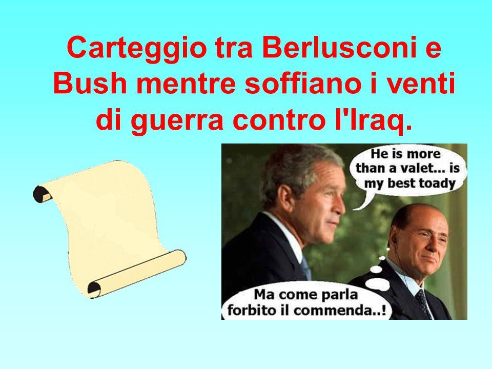 Carteggio tra Berlusconi e Bush mentre soffiano i venti di guerra contro l Iraq.
