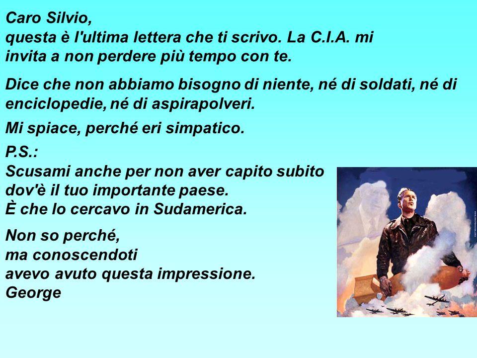 Caro Silvio, questa è l ultima lettera che ti scrivo. La C. I. A