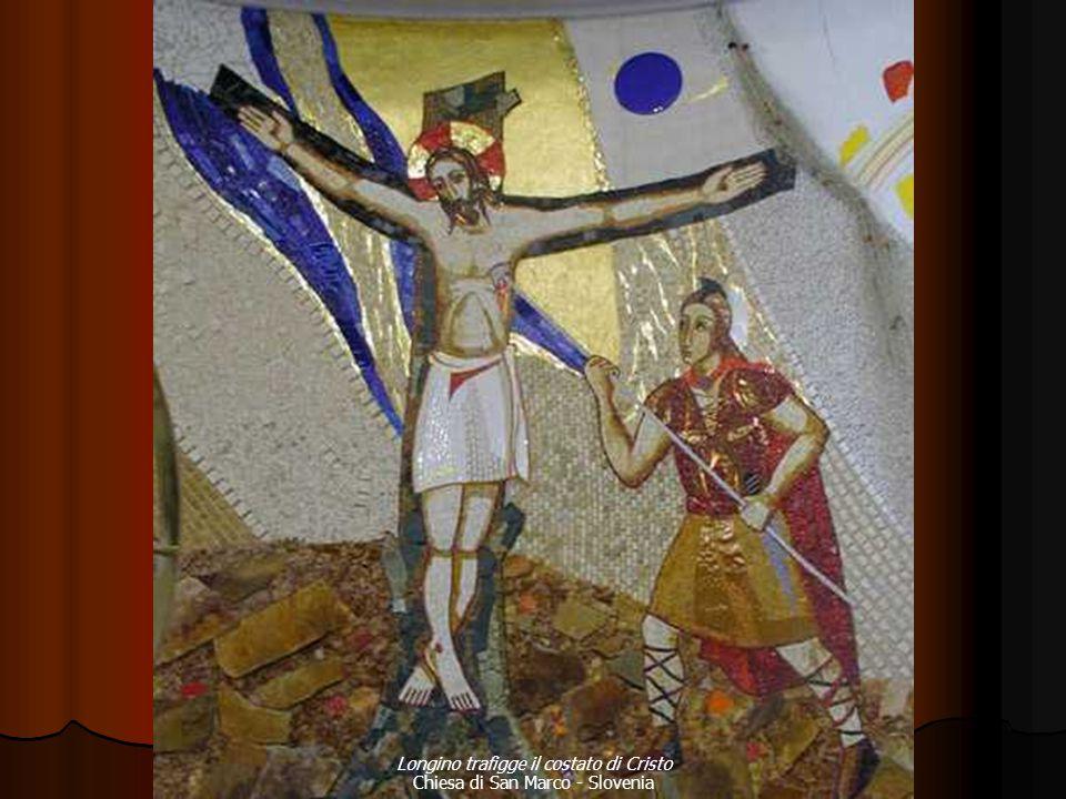 Longino trafigge il costato di Cristo Chiesa di San Marco - Slovenia
