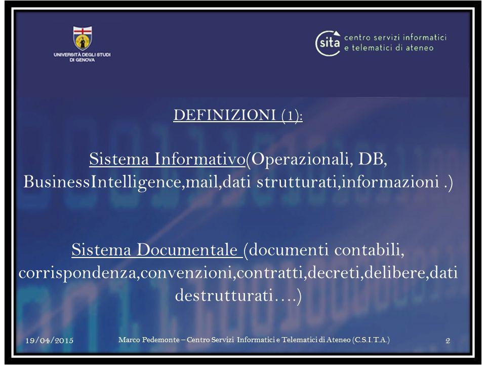 DEFINIZIONI (1): Sistema Informativo(Operazionali, DB, BusinessIntelligence,mail,dati strutturati,informazioni .)