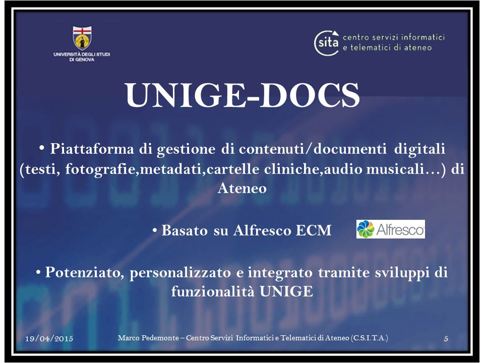 UNIGE-DOCS Piattaforma di gestione di contenuti/documenti digitali (testi, fotografie,metadati,cartelle cliniche,audio musicali…) di Ateneo.