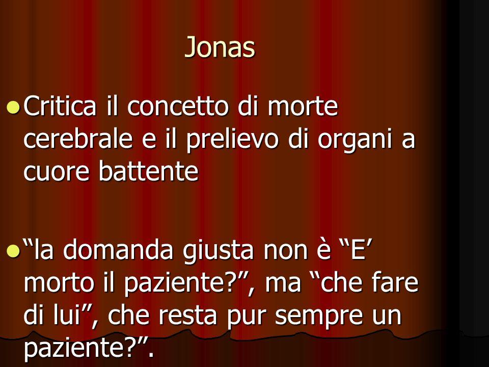 Jonas Critica il concetto di morte cerebrale e il prelievo di organi a cuore battente.