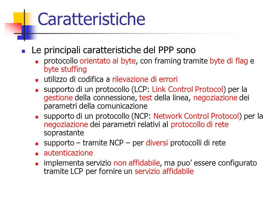 Caratteristiche Le principali caratteristiche del PPP sono