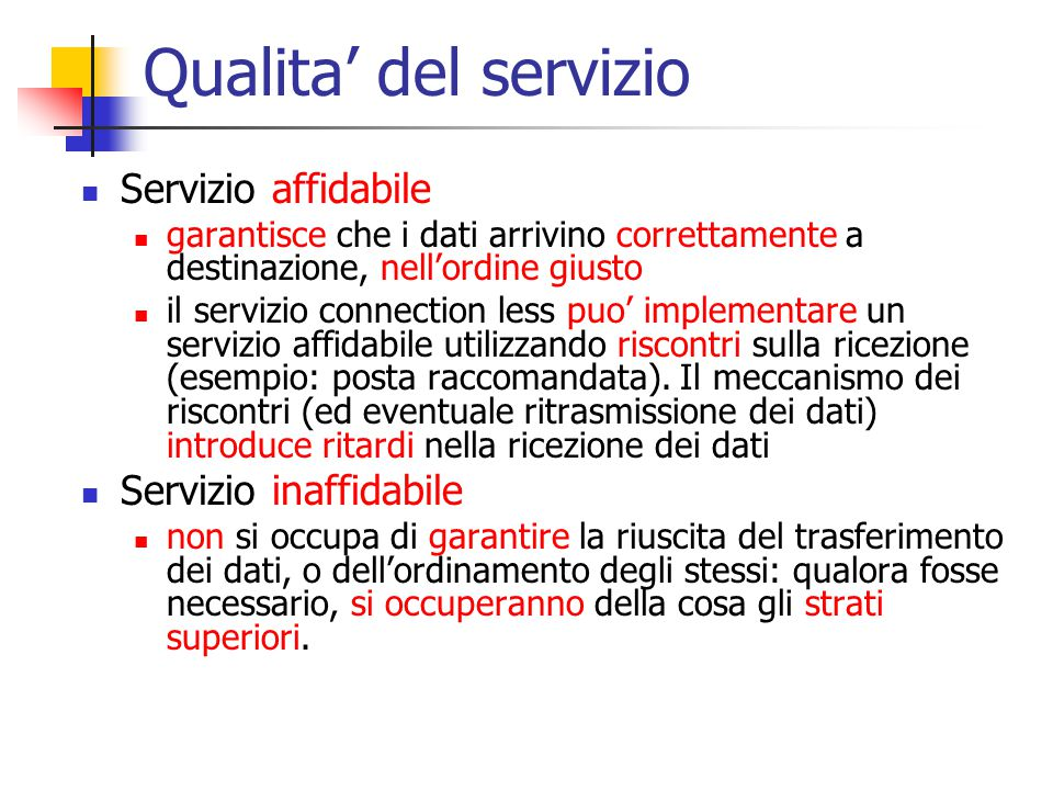 Qualita' del servizio Servizio affidabile Servizio inaffidabile