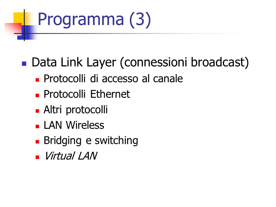 Programma (3) Data Link Layer (connessioni broadcast)