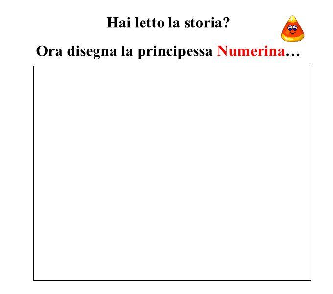 Ora disegna la principessa Numerina…