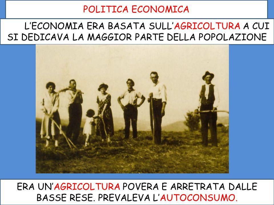 POLITICA ECONOMICA ILILL'ECONOMIA ERA BASATA SULL'AGRICOLTURA A CUI SI DEDICAVA LA MAGGIOR PARTE DELLA POPOLAZIONE.