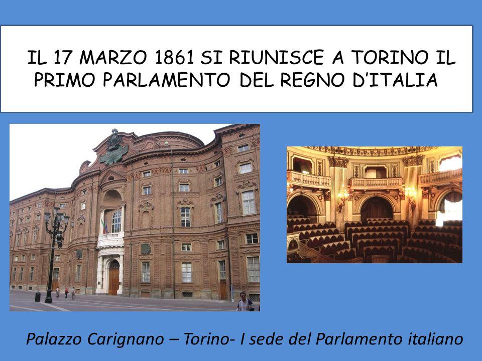 IIL 17 MARZO 1861 SI RIUNISCE A TORINO IL PRIMO PARLAMENTO DEL REGNO D'ITALIA