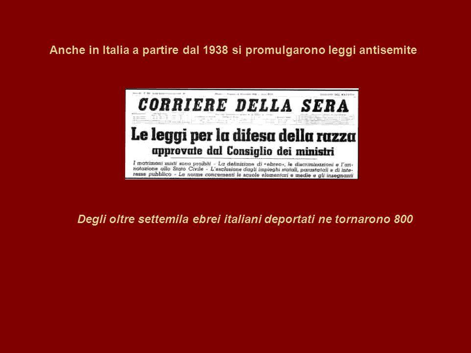 Anche in Italia a partire dal 1938 si promulgarono leggi antisemite