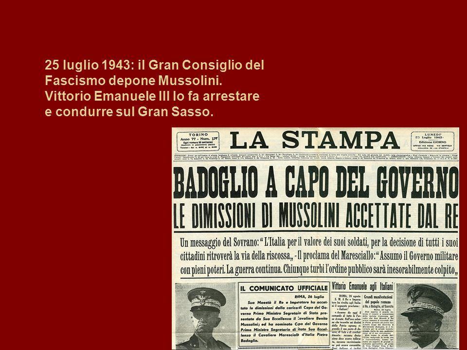 25 luglio 1943: il Gran Consiglio del Fascismo depone Mussolini.
