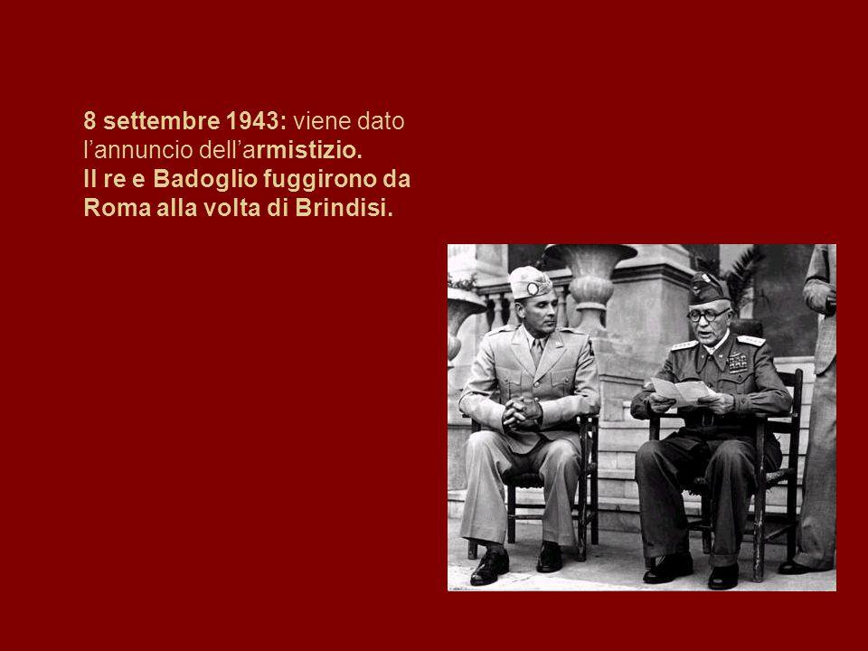 8 settembre 1943: viene dato l'annuncio dell'armistizio.