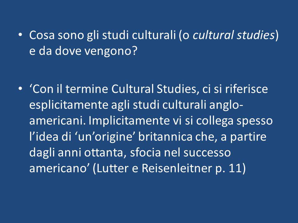Cosa sono gli studi culturali (o cultural studies) e da dove vengono