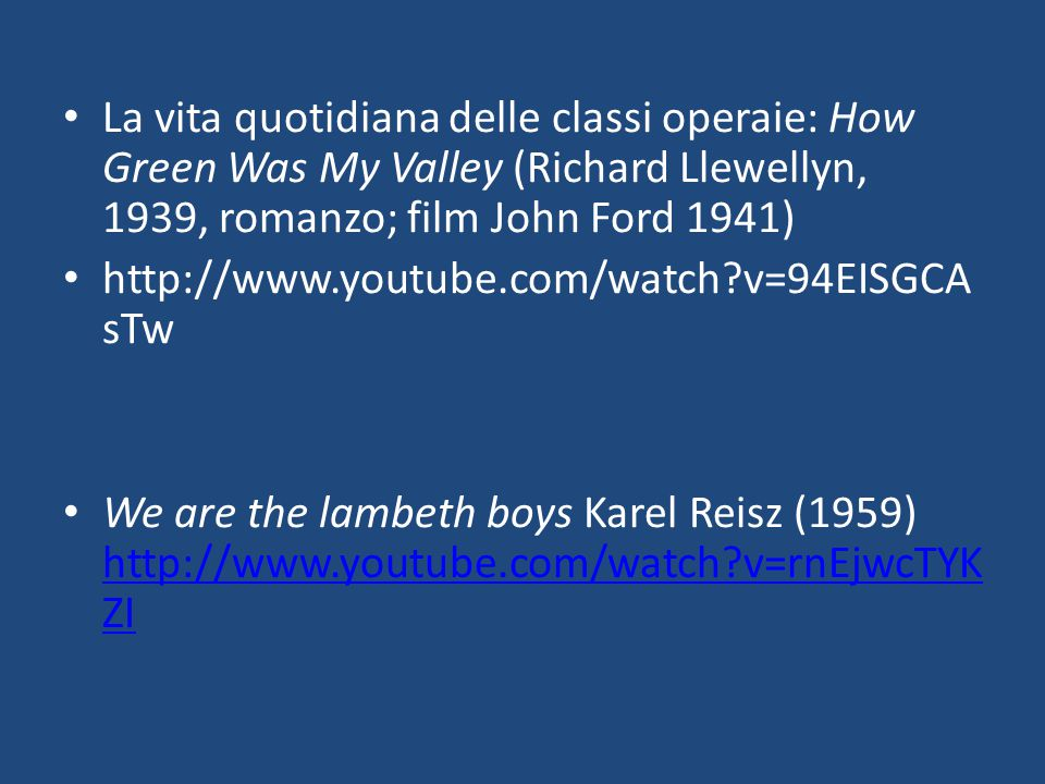La vita quotidiana delle classi operaie: How Green Was My Valley (Richard Llewellyn, 1939, romanzo; film John Ford 1941)