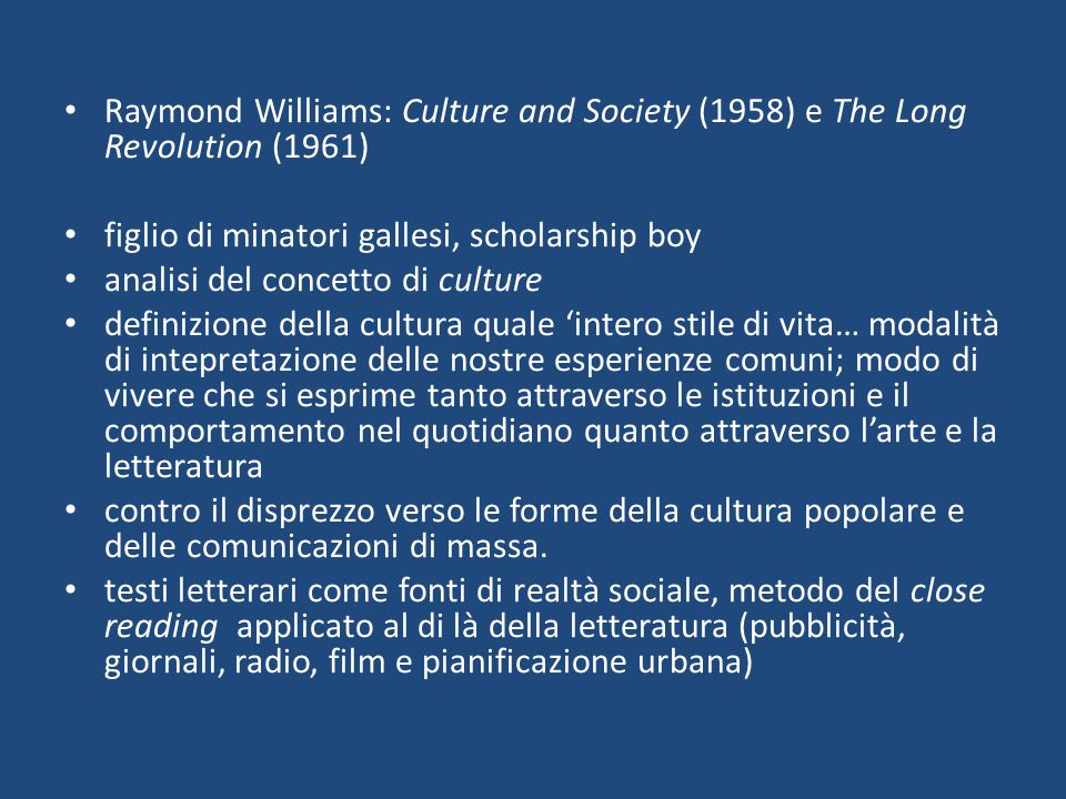 Raymond Williams: Culture and Society (1958) e The Long Revolution (1961)