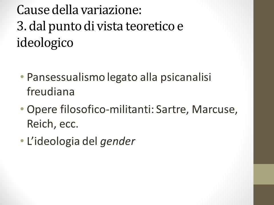 Cause della variazione: 3. dal punto di vista teoretico e ideologico