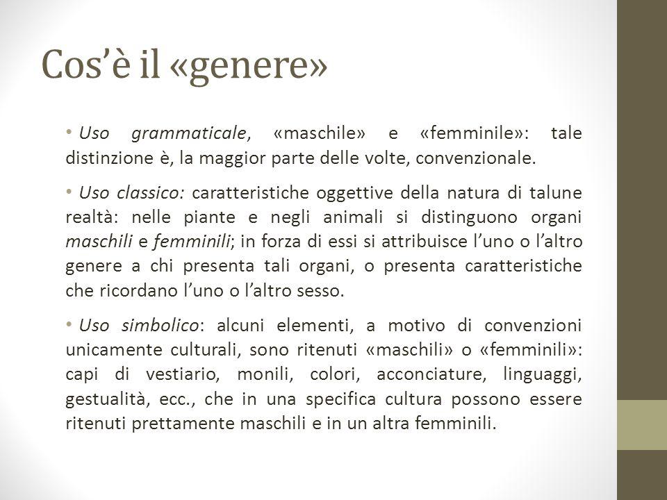 Cos'è il «genere» Uso grammaticale, «maschile» e «femminile»: tale distinzione è, la maggior parte delle volte, convenzionale.