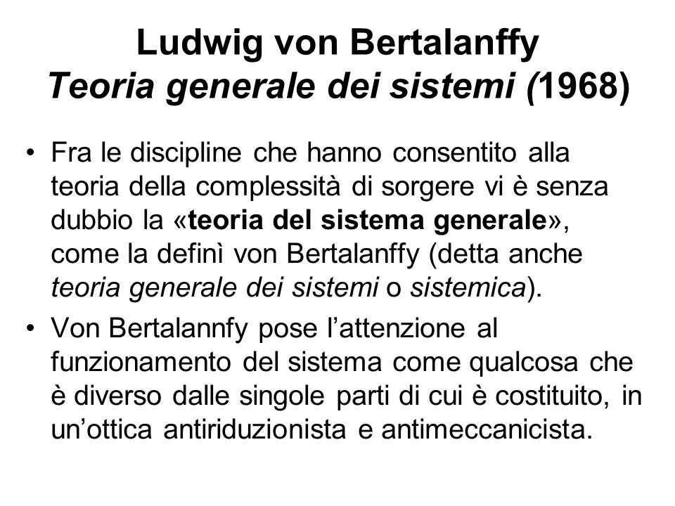 Ludwig von Bertalanffy Teoria generale dei sistemi (1968)