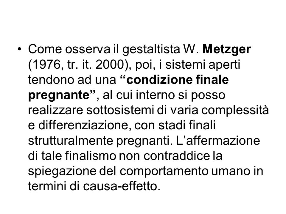 Come osserva il gestaltista W. Metzger (1976, tr. it
