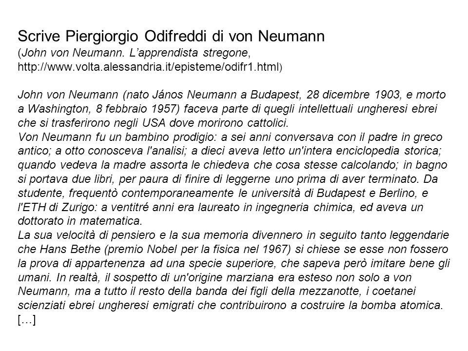 Scrive Piergiorgio Odifreddi di von Neumann (John von Neumann