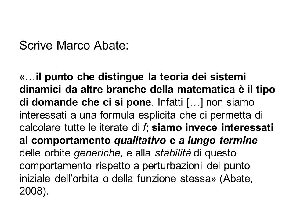 Scrive Marco Abate: