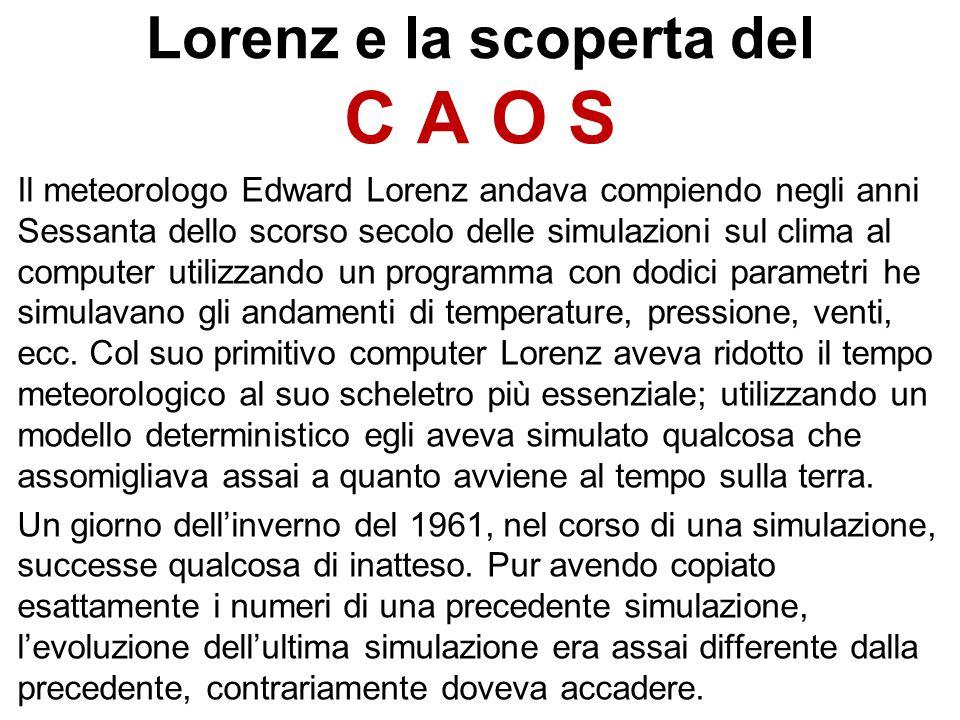 Lorenz e la scoperta del C A O S