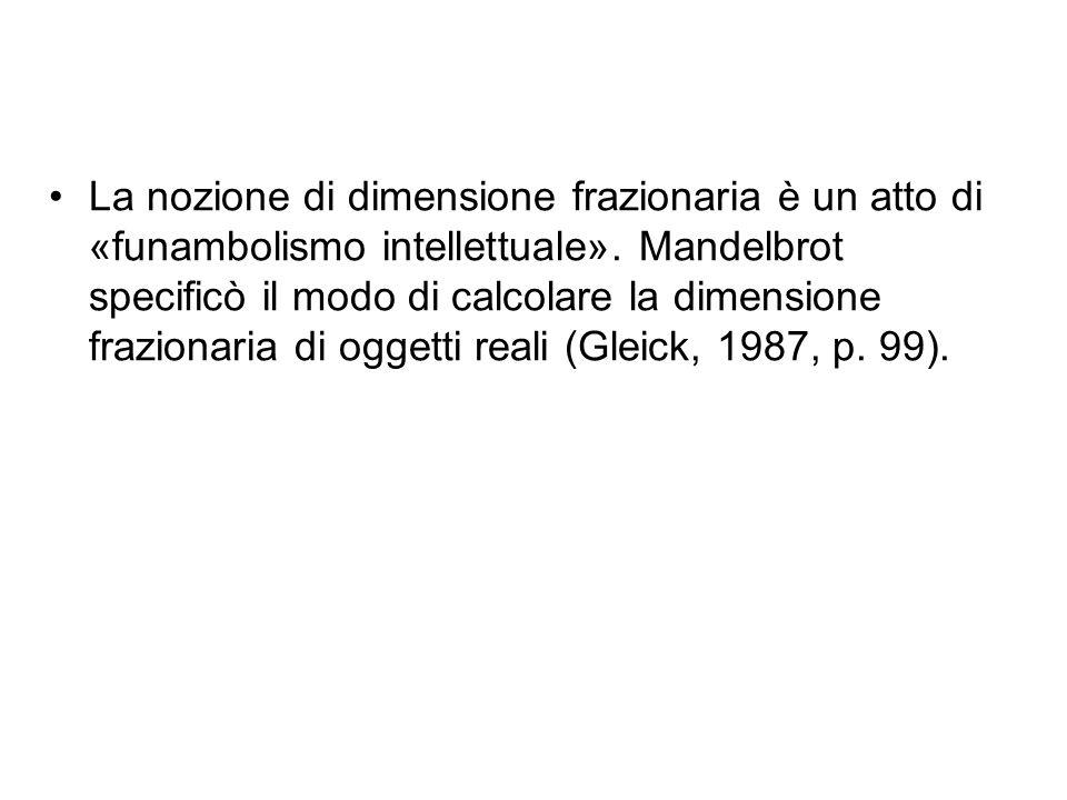La nozione di dimensione frazionaria è un atto di «funambolismo intellettuale».