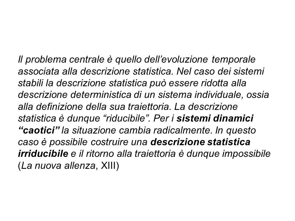 Il problema centrale è quello dell'evoluzione temporale associata alla descrizione statistica.