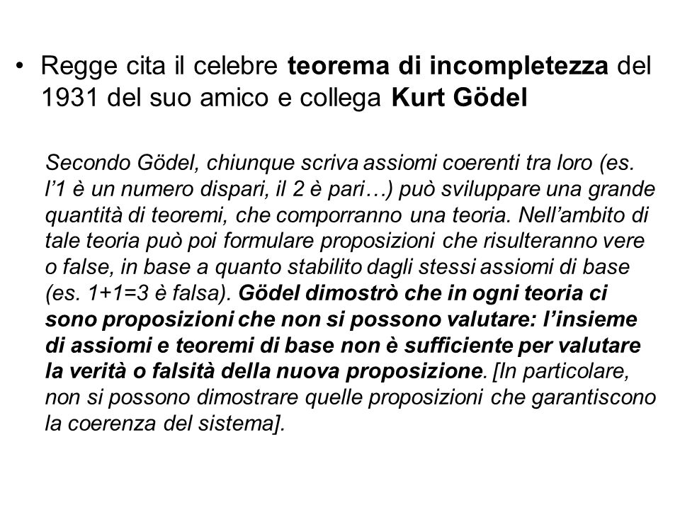 Regge cita il celebre teorema di incompletezza del 1931 del suo amico e collega Kurt Gödel