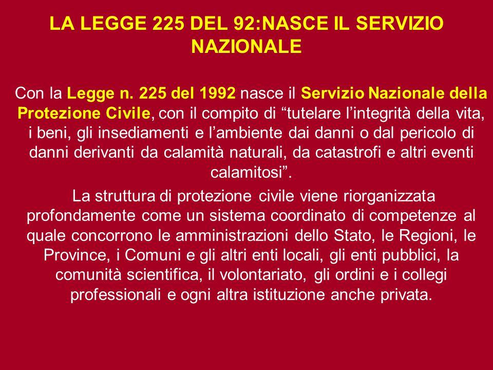 LA LEGGE 225 DEL 92:NASCE IL SERVIZIO NAZIONALE