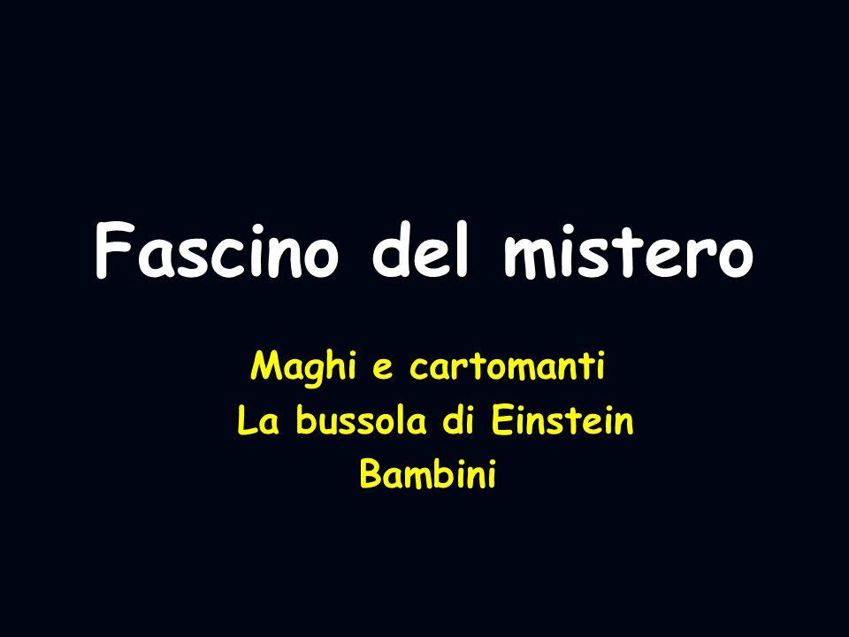 Maghi e cartomanti La bussola di Einstein Bambini