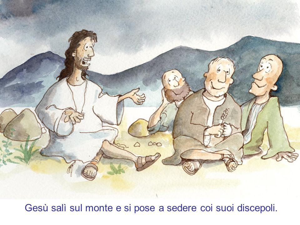 Gesù salì sul monte e si pose a sedere coi suoi discepoli.