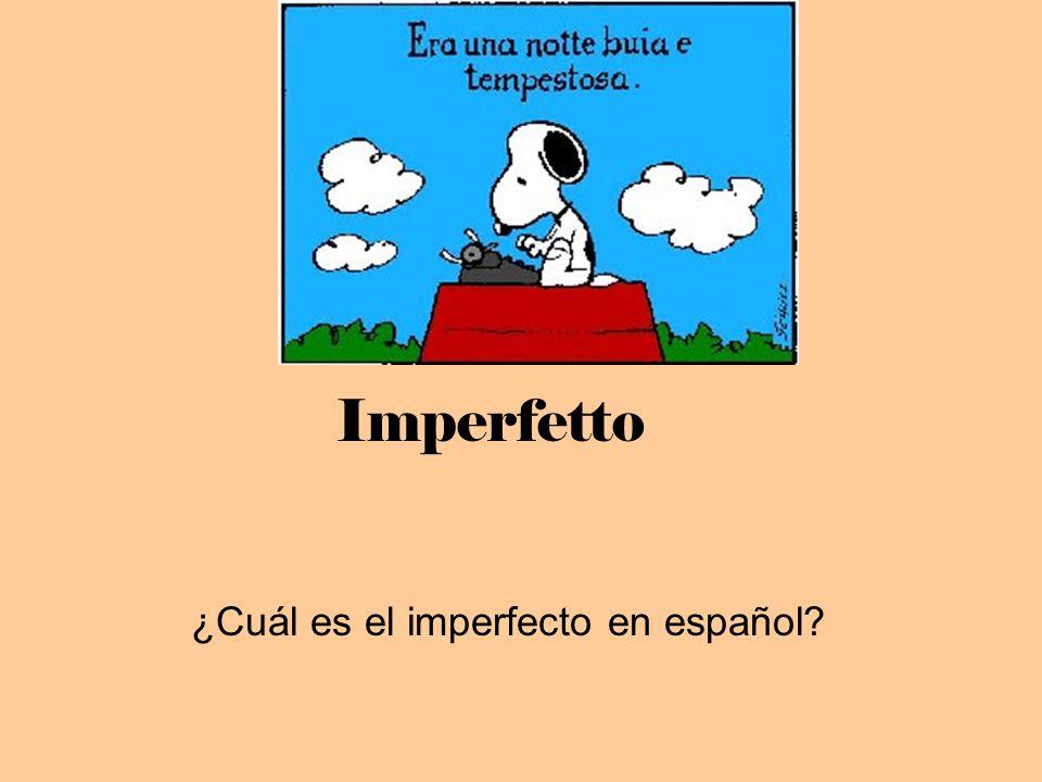 ¿Cuál es el imperfecto en español