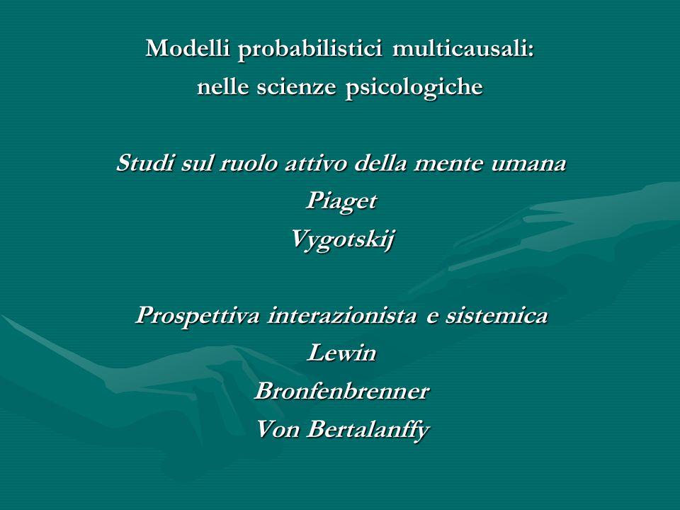 Modelli probabilistici multicausali: nelle scienze psicologiche