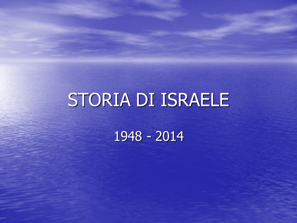 STORIA DI ISRAELE 1948 - 2014