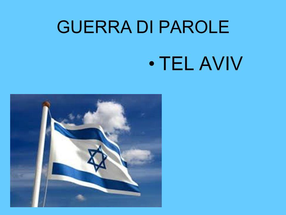 GUERRA DI PAROLE TEL AVIV