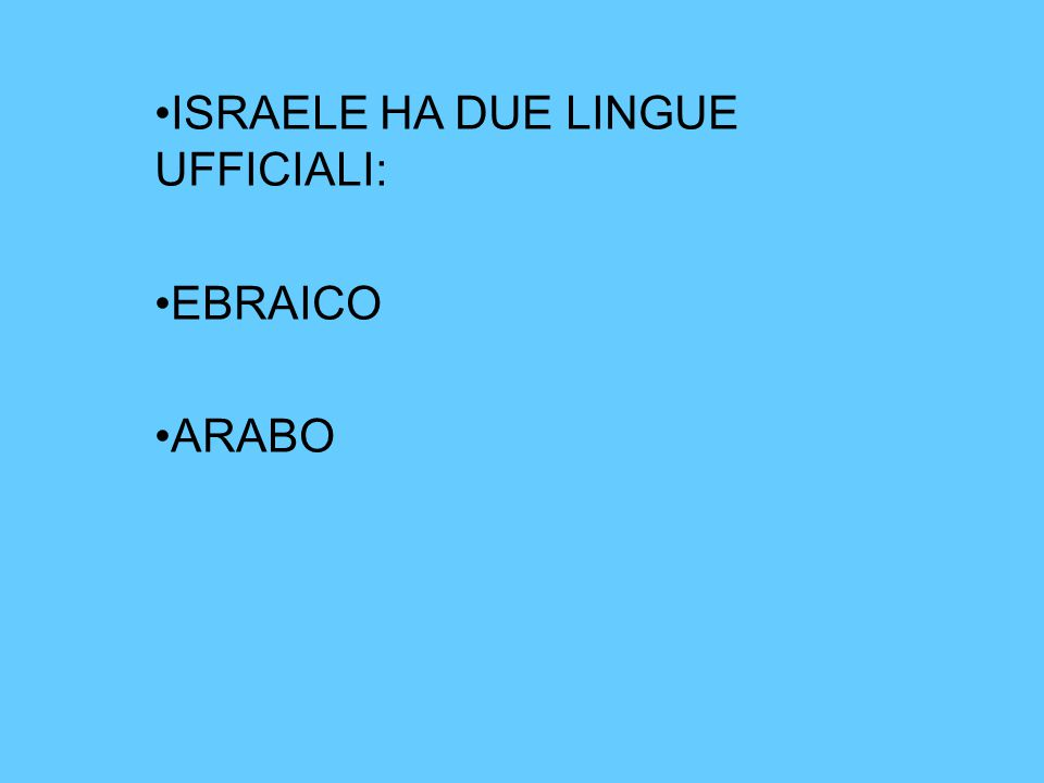 ISRAELE HA DUE LINGUE UFFICIALI: