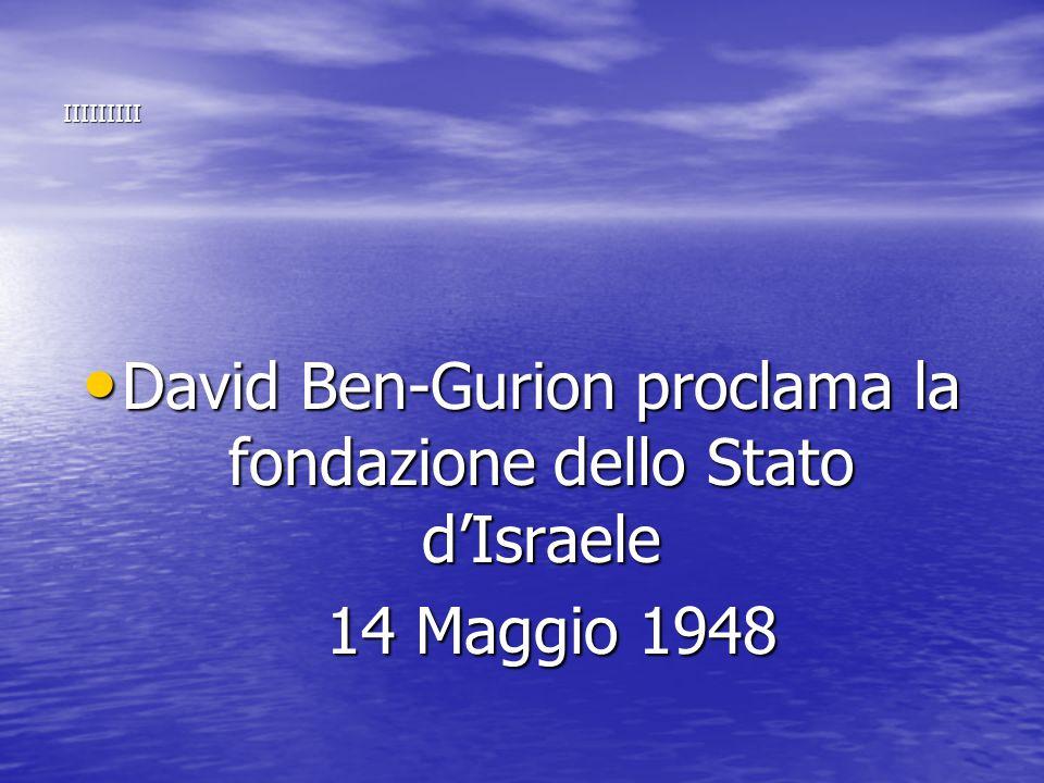 David Ben-Gurion proclama la fondazione dello Stato d'Israele