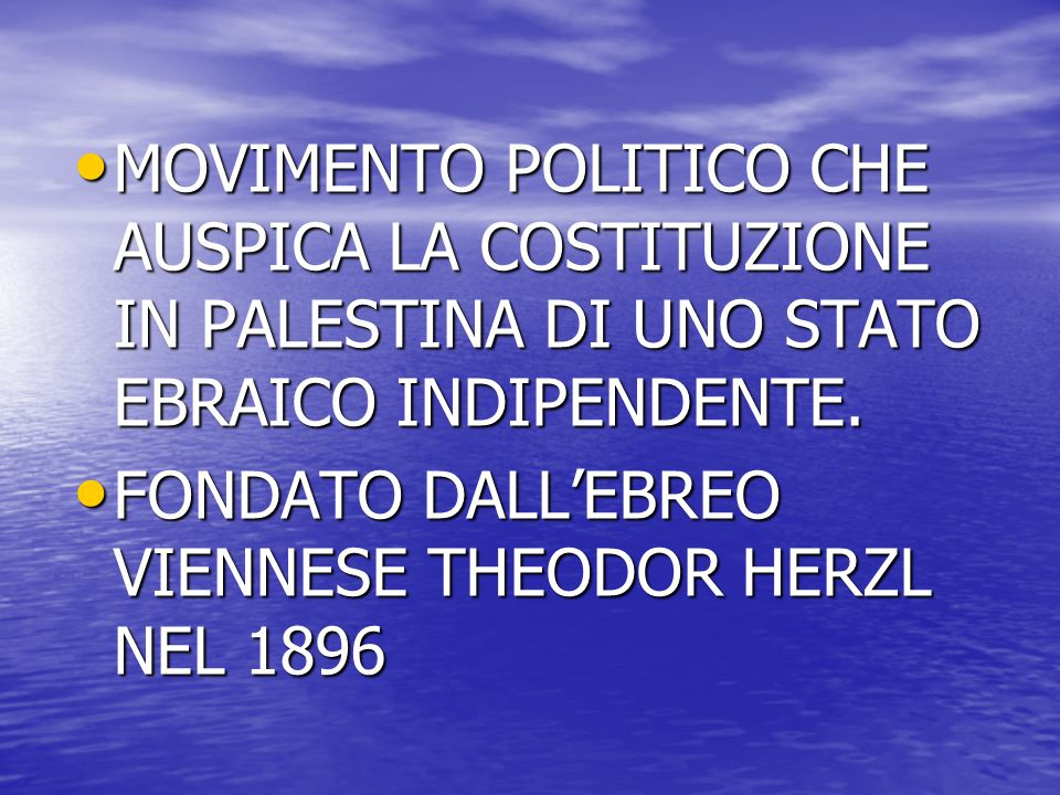 FONDATO DALL'EBREO VIENNESE THEODOR HERZL NEL 1896